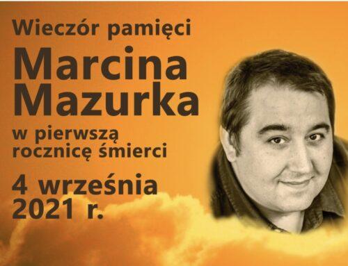 Przygotowujemy wieczór pamięci Marcina Mazurka